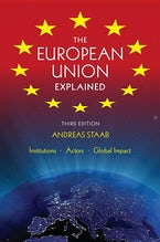 The European Union Explained, Third Edition
