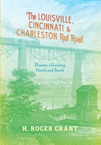 The Louisville, Cincinnati & Charleston Rail Road