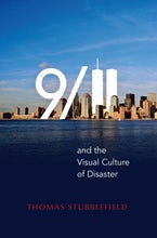 9/11 and the Visual Culture of Disaster