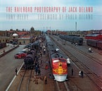 The Railroad Photography of Jack Delano