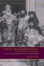 Greek Orthodox Music in Ottoman Istanbul