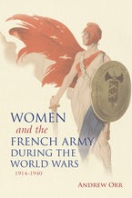 Women and the French Army during the World Wars, 1914–1940
