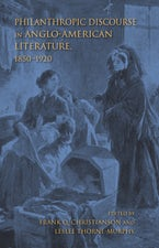 Philanthropic Discourse in Anglo-American Literature, 1850-1920