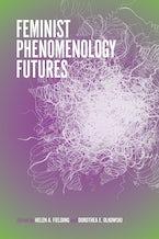 Feminist Phenomenology Futures