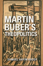 Martin Buber's Theopolitics