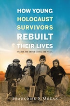 How Young Holocaust Survivors Rebuilt Their Lives