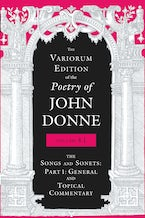 The Variorum Edition of the Poetry of John Donne, Volume 4.1