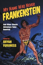 My Name Was Never Frankenstein