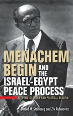Menachem Begin and the Israel-Egypt Peace Process