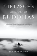 Nietzsche and Other Buddhas