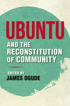 Ubuntu and the Reconstitution of Community