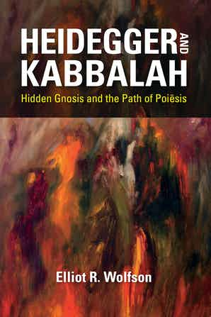 Heidegger and Kabbalah: Hidden Gnosis and the Path of Poiēsis Book Cover
