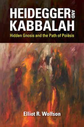 Heidegger and Kabbalah: Hidden Gnosis and the Path of Poiēsis Book Cover