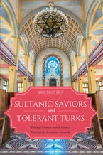 Sultanic Saviors and Tolerant Turks