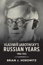 Vladimir Jabotinsky's Russian Years, 1900-1925