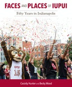 Faces and Places of IUPUI