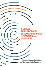 Global Perspectives on Amateur Film Histories and Cultures
