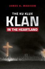 The Ku Klux Klan in the Heartland