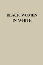 Black Women in White