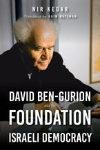 David Ben-Gurion and the Foundation of Israeli Democracy