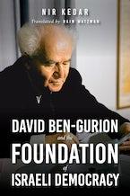 David Ben-Gurion and the Foundation of Israeli Democracy