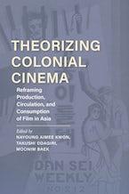 Theorizing Colonial Cinema