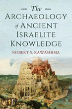The Archaeology of Ancient Israelite Knowledge