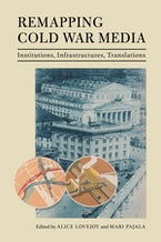Remapping Cold War Media