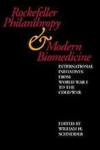 Rockefeller Philanthropy and Modern Biomedicine