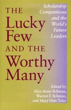 The Lucky Few and the Worthy Many