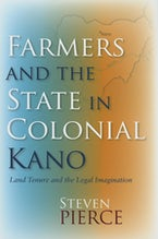 Farmers and the State in Colonial Kano
