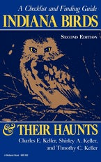 Indiana Birds and Their Haunts, Second Edition, second edition