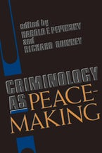 Criminology as Peacemaking