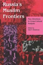Russia's Muslim Frontiers