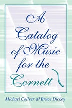 A Catalog of Music for the Cornett