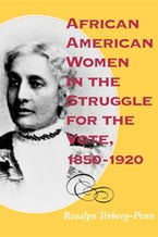 African American Women in the Struggle for the Vote, 1850–1920
