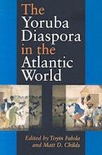 The Yoruba Diaspora in the Atlantic World