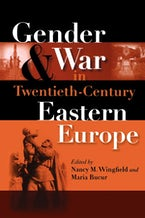 Gender and War in Twentieth-Century Eastern Europe