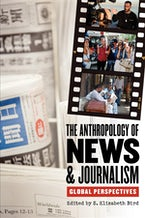 The Anthropology of News and Journalism