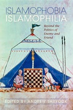 Islamophobia/Islamophilia