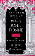 The Variorum Edition of the Poetry of John Donne, Volume 7.1