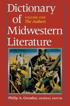 Dictionary of Midwestern Literature, Volume 1