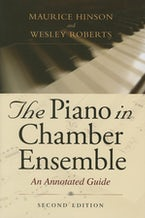 The Piano in Chamber Ensemble, Second Edition