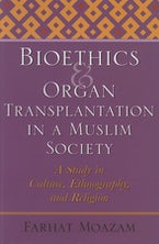 Bioethics and Organ Transplantation in a Muslim Society