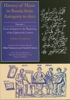 History of Music in Russia from Antiquity to 1800, Vol. 1