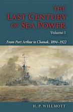 The Last Century of Sea Power, Volume 1