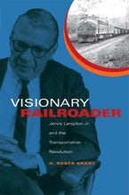 Visionary Railroader