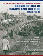 The United States Holocaust Memorial Museum Encyclopedia of Camps and Ghettos, 1933-1945, Volume I