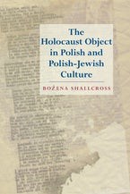 The Holocaust Object in Polish and Polish-Jewish Culture