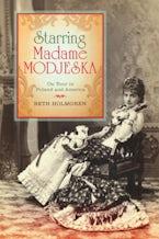 Starring Madame Modjeska